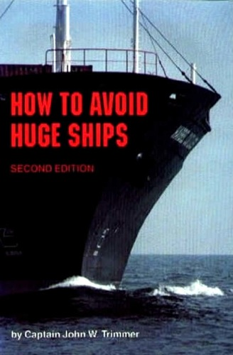 How to Avoid Huge Ships by John W. Trimmer