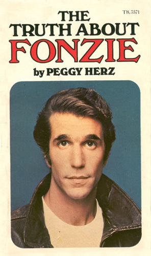 The Truth About Fonzie by Peggy Herz