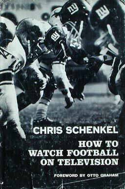 How to Watch Football on Television by Chris Schenkel