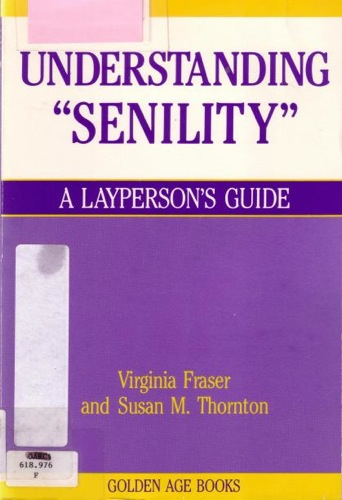 Understanding Senility by Virginia Fraser and Susan M. Thornton