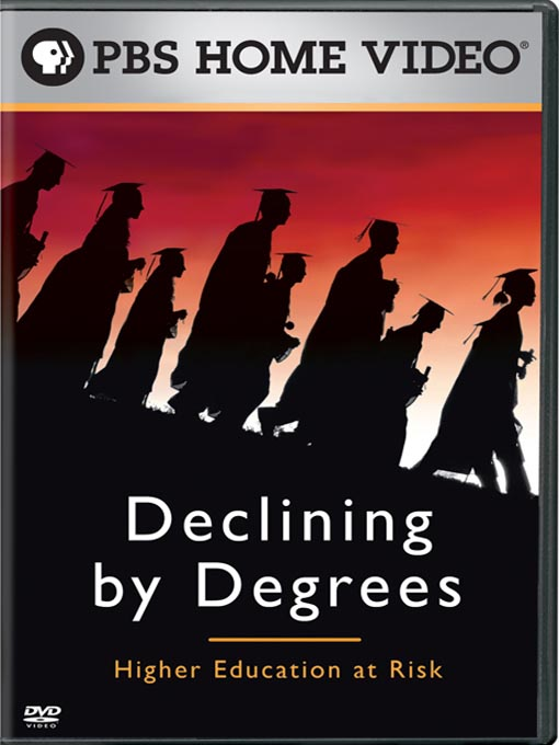 Stream Your Education Online: Declining by Degrees: Higher Education at Risk