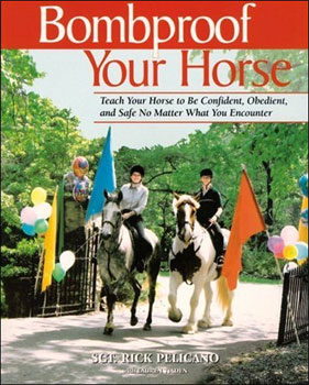 How to Bombproof a Horse by Rick Pelicano