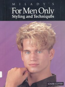 For Men Only: Styling and Techniques by Louise Cotter