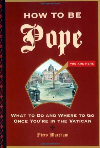 How to Be Pope by Piers Marchant