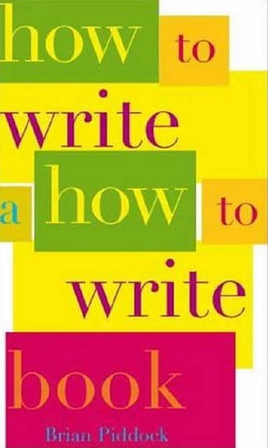 How to Write a How to Write Book by Brian Piddock