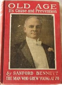 Old Age: Its Cause & Prevention by Sanford Bennett