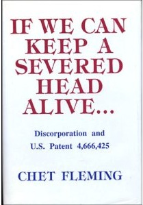 If We Can Keep a Severed Head Alive...by Chet Fleming